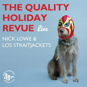 The Quality Holiday Revue / Nick Lowe & Los Straitjackets