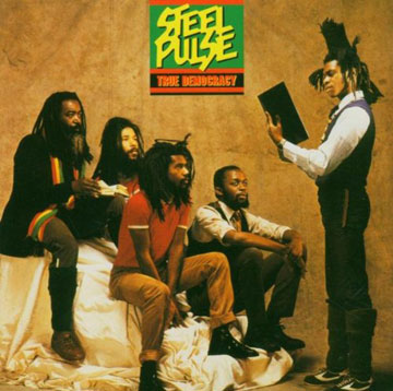 True Democracy / Steel Pulse