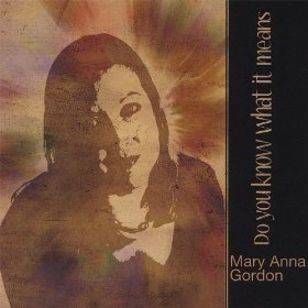 Mary Anna Gordon(Do You Know What It Means to Miss New Orleans)