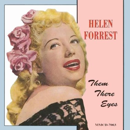 Helen Forrest(Them There Eyes)