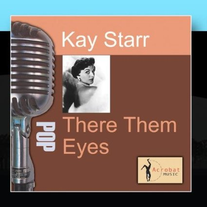 Kay Starr(Them There Eyes)