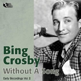 Bing Crosby(Without A Song)