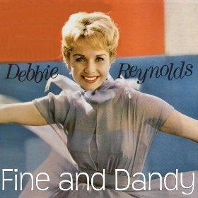 Debbie Reynolds(Fine and Dandy)