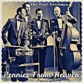 The Four Freshmen(Pennies from Heaven)