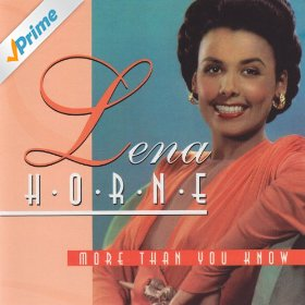 Lena Horne(More Than You Know)