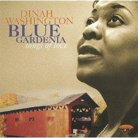 Dinah Washington(Blue Gardenia)