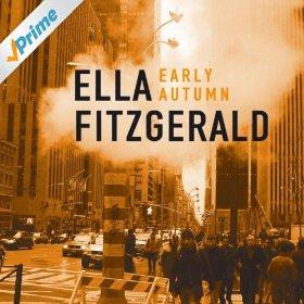 Ella Fitzgerald(Early Autumn)