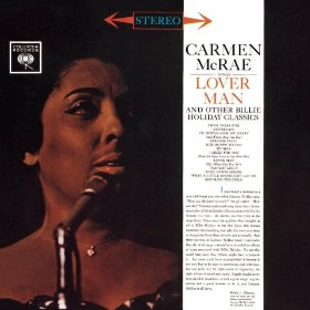 Carmen McRae(Lover Man (Oh, Where Can You Be?)