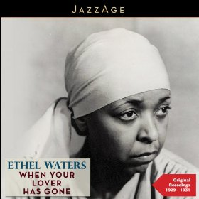 Ethel Waters(When Your Lover Has Gone)
