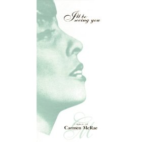 Carmen McRae(The Thrill Is Gone)