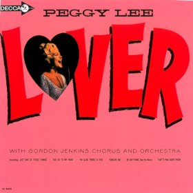 Peggy Lee(I'm Glad There Is You (In This World of Ordinary People))