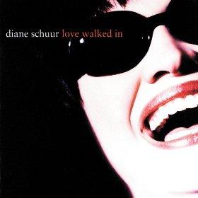 Diane Schuur(Love Walked In)