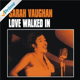 Sarah Vaughan(Love Walked In)