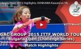 石川佳純VS梁夏銀(準決勝)ブルガリアオープン2015