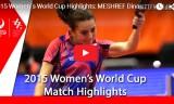 福原愛VSメシュレフ 女子ワールドカップ2015