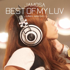 JAMOSA「BEST OF MY LUV - COLLABO SELECTION」