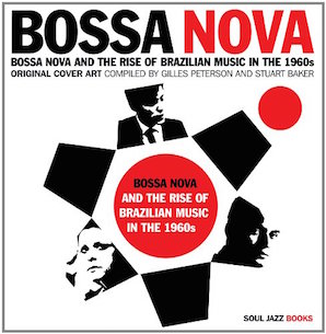 VARIOUS ARTISTS「BOSSA NOVA AND THE RISE OF BRAZILIAN MUSIC IN THE 1960S」