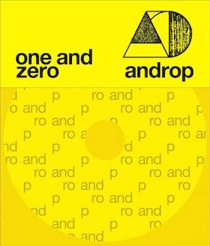 ANDROP「ONE AND ZERO」