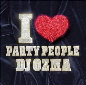 9DJ OZMA「I ♥ PARTY PEOPLE」