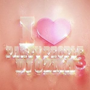 DJ OZMA「I ♥ PARTY PEOPLE」3