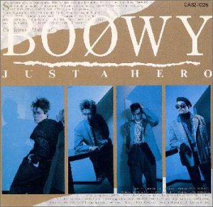 BOOWY「JUST A HERO」