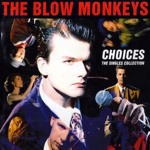 THE BLOW MONKEYS「CHOICES - THE SINGLE COLLECTION」