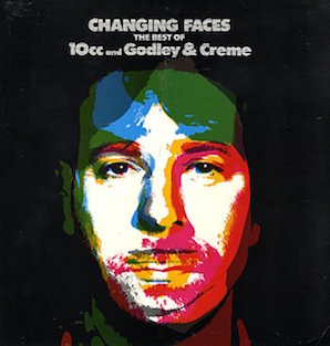 10CC : GODLEY CREME「CHANGING FACES - THE BEST OF 10CC AND GODLEY CREME」